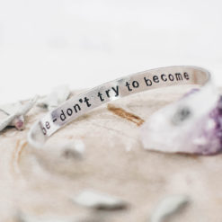 Be - don't try to become Bracelet