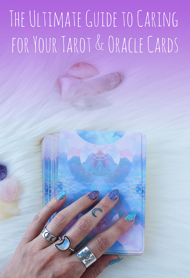 The Ultimate Guide to Caring for Your Tarot & Oracle Cards