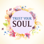 Trust Your Soul ♥ ☾ ॐ