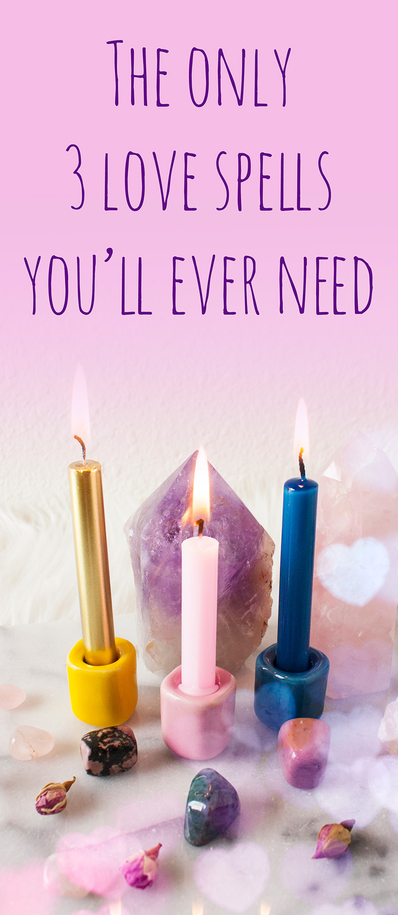 The Only 3 Love Spells You'll Ever Need | Zenned Out
