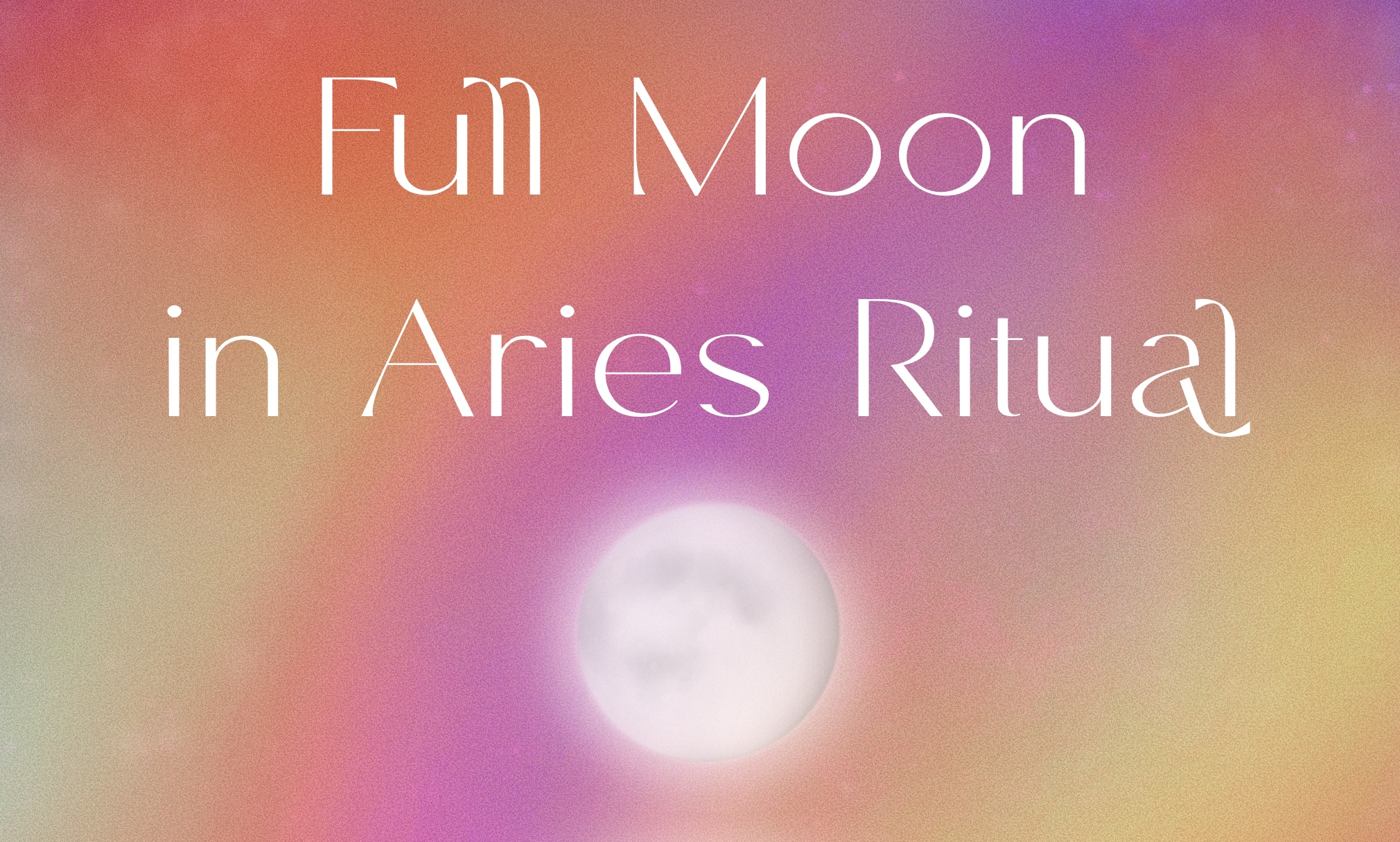 ritual for the full moon in aries