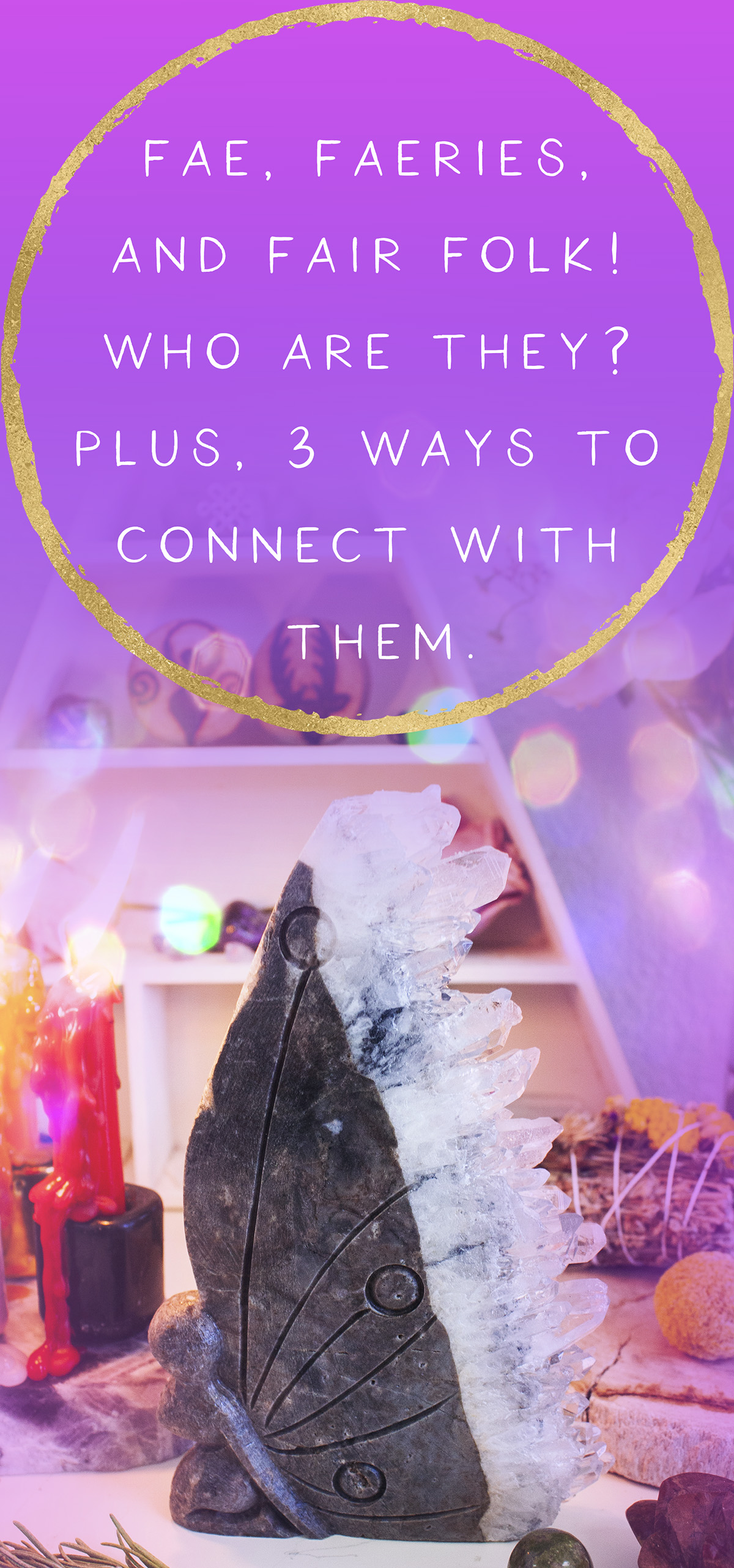 what are faeries who are the fae how to connect with fairies